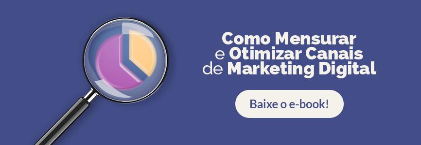 Banner para o download do ebook Como Mensurar e Otimizar Canais de Marketing Digital