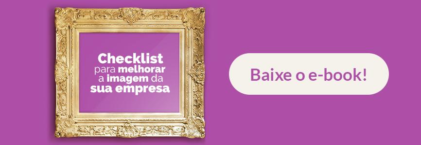 Banner para o download do ebook Checklist para melhorar a imagem da sua empresa